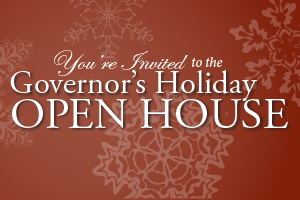 You're invited to the Governor's Holiday Open House